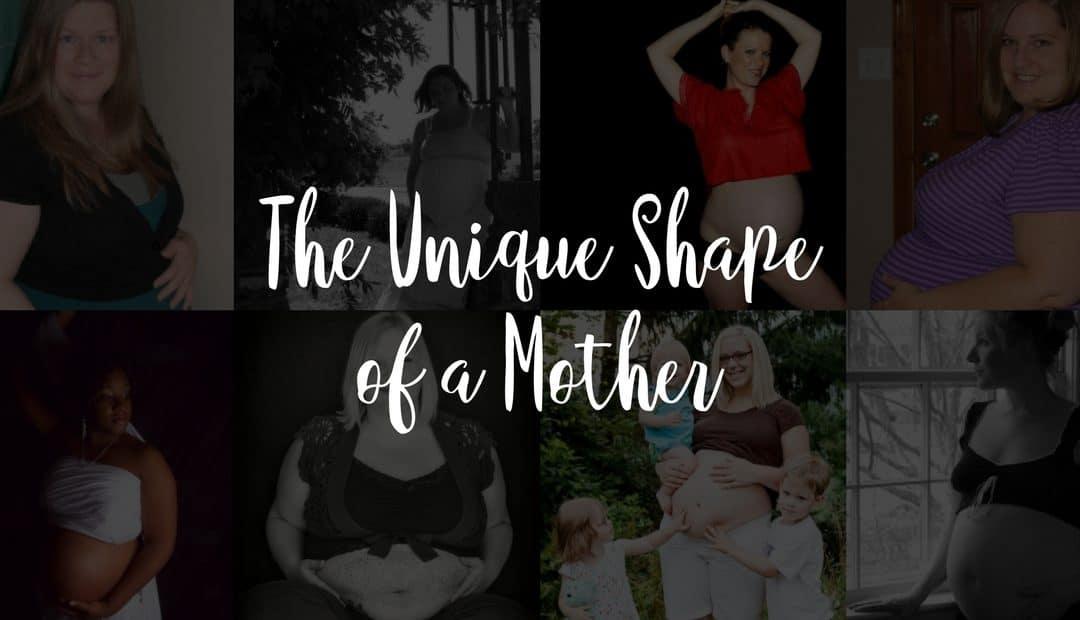 The Unique Shape of a Mother