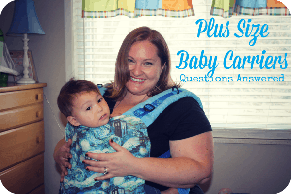 Plus Size Baby Carriers Questions Answered