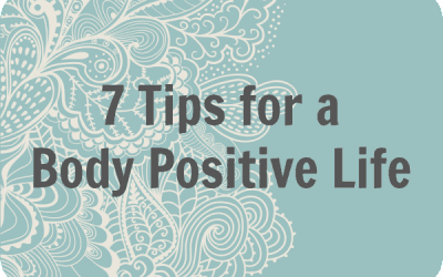 7 Tips for a Body Positive Life