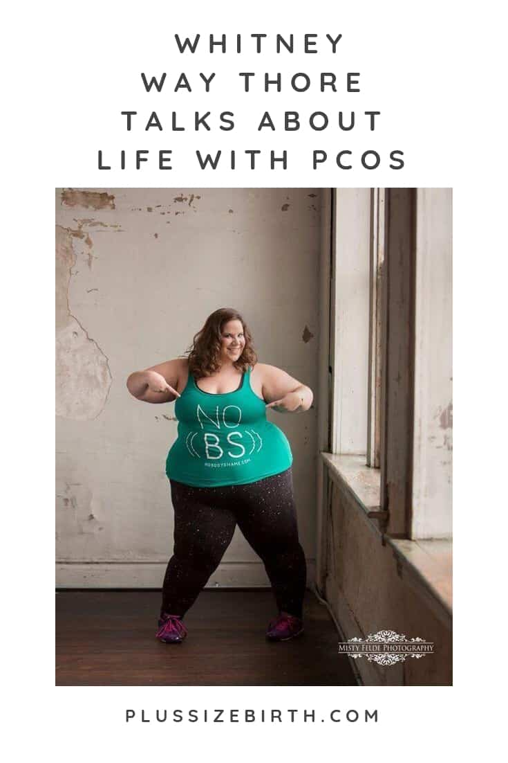 My Big Fat Fabulous Life Whitney Way Thore PCOS