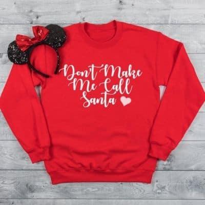 Don't Make Me Call Santa Plus Size Sweatshirt